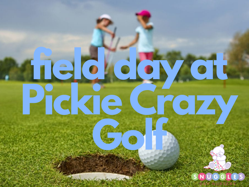 Pickie Crazy Golf, Snuggles Nursery Bangor